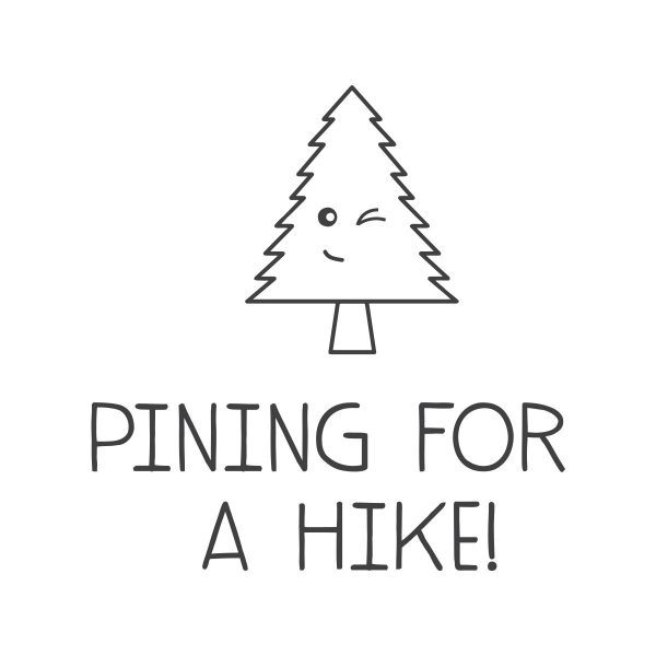 Pining for a Hike design - 351 Apparel